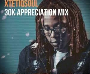 XtetiQsoul 30K Appreciation Mix Mp3 Download Fakaza