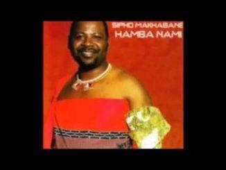 Sipho Makhabane Hamba NamiFull Album Download Fakaza