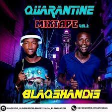 BlaqShandis Quarantine Mixtape Vol.2 Mp3 Download Fakaza