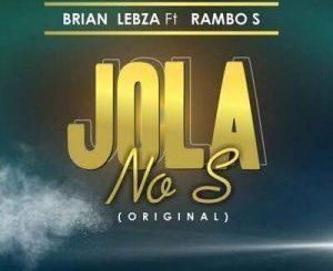Brian Lebza Jola No Mp3 Download Fakaza