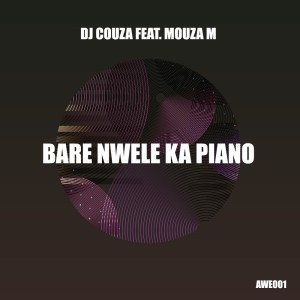DJ Couza Bare Nwele Ka Piano Mp3 Download Fakaza