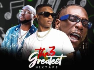 DJ Maff The 3 Greatest Mix (Wizkid, Davido & Burna Boy) Mp3 Download