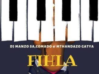 DJ Manzo SA Fihla Mp3 Download Fakaza