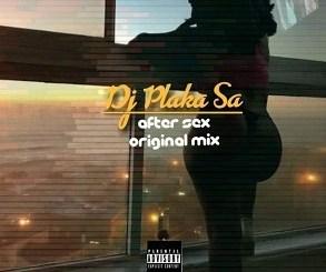 DJ Plaka SA After Sex (Amapiano Original Mix) Mp3 Download