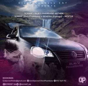 DJ Scroof DlaluPhambane Anthem Mp3 Download Fakaza
