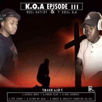 DOWNLOAD Deej Ratiiey & T Soul SA K.O.A Episode III EP Zip