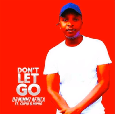 DOWNLOAD Dj Mimmz Africa Don't Let Go Ft. Cupid & Mpho Mp3 Fakaza