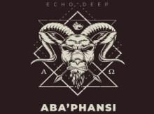 Echo Deep Aba'phansi Mp3 Download