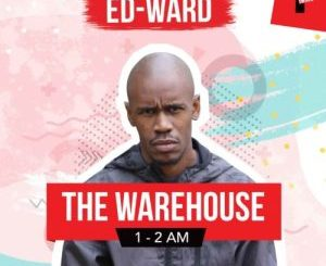 Download Ed-Ward The Warehouse YFM Guest Mix Mp3 Fakaza
