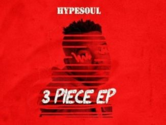 HypeSoul 3 Piece Ep Zip Download Fakaza