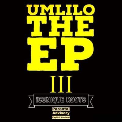 Iconique Roots Umlilo The III Ep Zip Download