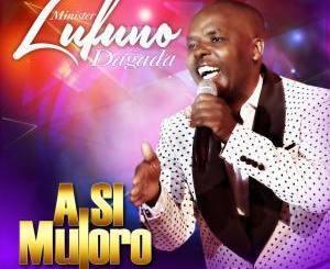 Lufuno Dagada A Si Muloro Minister Album Zip Download Fakaza
