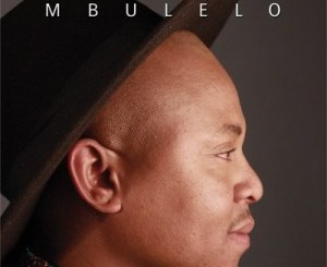 Download Mbulelo Lu Nqabile Mp3 Fakaza