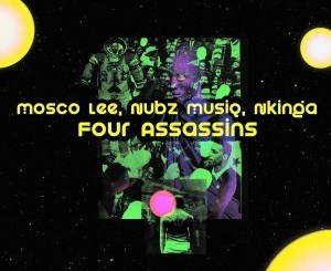 Mosco Lee, Nubz MusiQ & Nkinga Four Assassins Mp3 Download Fakaza