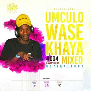 Download Muziqal Tone Umculo WaseKhaya #004 Mp3 Fakaza