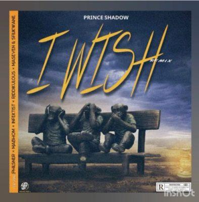 Download Prince Shadow I Wish Remix Mp3 Fakaza