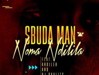 DOWNLOAD Sbuda Man Noma Ndilila Ft. Dj Quality & Andileh Mp3