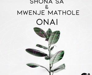 Download Shona SA & Mwenje Mathole Onai Mp3 Fakaza