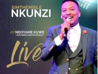 Simthembile Nkunzi Ndoyame KuWe Mp3 Download fakaza
