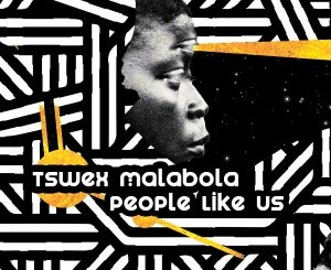 Tswex Malabola People Like Us (Aimo Kahuna Mix) Mp3 Download