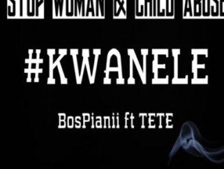 DOWNLOAD BosPianii Kwanele Mp3 Ft. TETE Fakaza