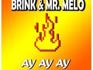 DOWNLOAD Brink & Mr. Melo Ay Ay Ay [Radio Edit] Mp3