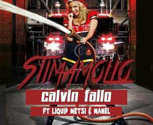 DOWNLOAD Calvin Fallo Stimamollo Ft. Liquid Metsi & Manel Mp3 Fakaza