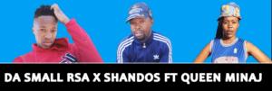 DOWNLOAD Da Small RSA & Shandos Ya Mperekela Ft. Queen Minaj (Amapiano) Mp3 Fakaza