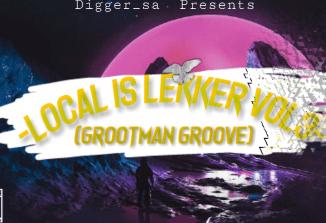 Download Digger SA Local Is Lekker Vol. 3 Mp3 Fakaza