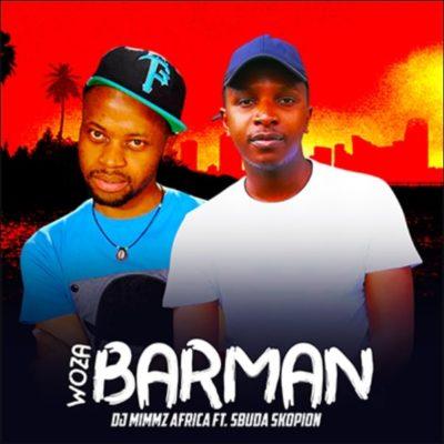 Download Dj Mimmz Africa Woza Barman Mp3 Fakaza