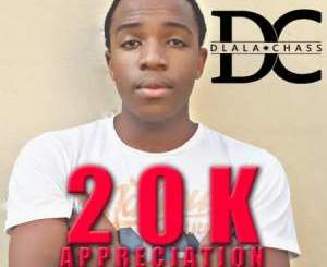 Download Dlala Chass 20k Appreciation Mix Mp3 Fakaza