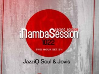 Download Jovis & JazziQ Soul INambaSession 1022 Episode 2 Mp3 Fakaza