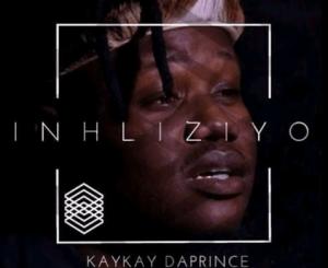 Download KayKay Da Prince Inhliziyo Mp3 Fakaza