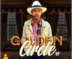 Cairo Cpt Golden Circle EP Zip Download Fakaza