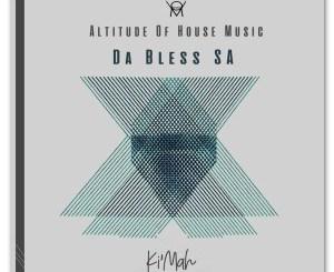 DOWNLOAD Da Bless SA Ki'mah EP Zip Fakaza