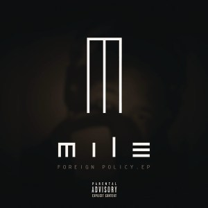 DOWNLOAD Mile Foreign Policy EP Zip Fakaza