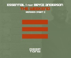 Essential I, Bryce Anderson The Weekend Mp3 Download Fakaza