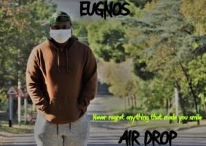 Eugnos Air Drop Mp3 Download Fakaza