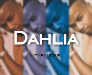 Hypaphonik Dahlia Mp3 Download Fakaza