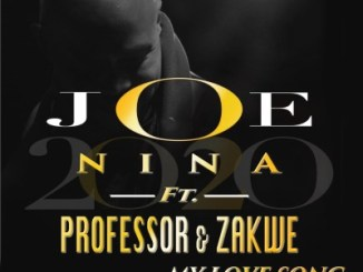 DOWNLOAD Joe Nina & Professor My Love Song (Uthand' Ingoma Yam) Ft. Zakwe Mp3 Fakaza