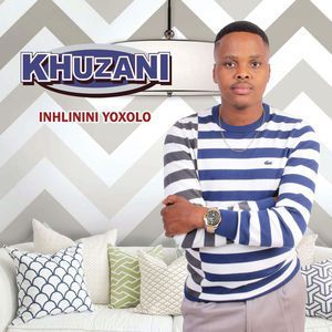 Khuzani Inhlinini Yoxolo Zip Album Download