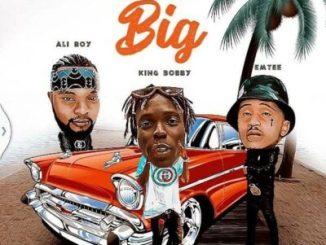 King Bobby Now We Big Mp3 Fakaza Download