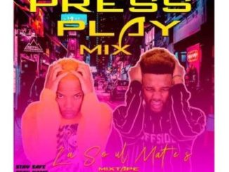 LaSoulMates Press Play Part 2 Mix Mp3 Download fakaza