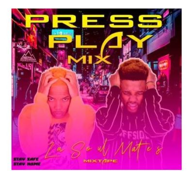LaSoulMates Press Play Part 2 Mix Mp3 Download fakaza