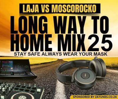 DOWNLOAD Laja & MoscoRocko Long Way to Home Mix 25 Mp3 fakaza