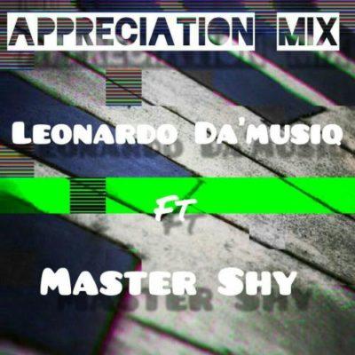 DOWNLOAD Leonardo Da'musiQ Appreciation Mix Ft. Master Shy Mp3 Fakaza