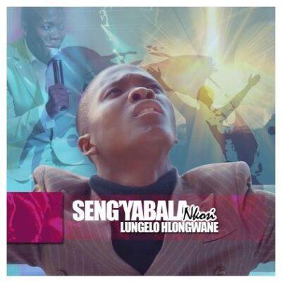 Lungelo Hlongwane Sengiyacela Nkosi Mp3 Download
