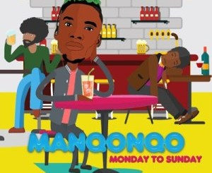 Manqonqo Monday to Sunday Mp3Manqonqo Monday to Sunday Mp3 Download Fakaza Download Fakaza