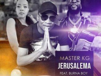 DOWNLOAD Master KG Jerusalema Remix Mp3 Ft. Burna Boy & Nomcebo Zikode fakaza
