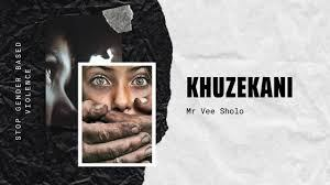DOWNLOAD Mr Vee Sholo KHUZEKANI Mp3 Fakaza